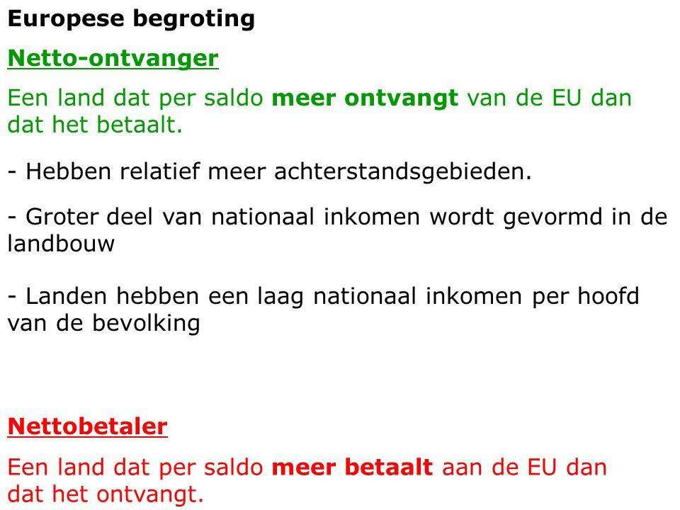 Europese begroting Netto-ontvanger. Een land dat per saldo meer ontvangt van de EU dan dat het betaalt.
