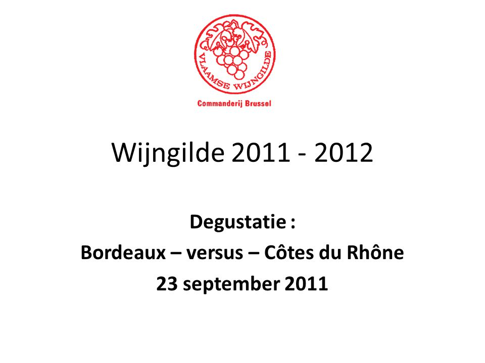 Degustatie : Bordeaux – versus – Côtes du Rhône 23 september 2011