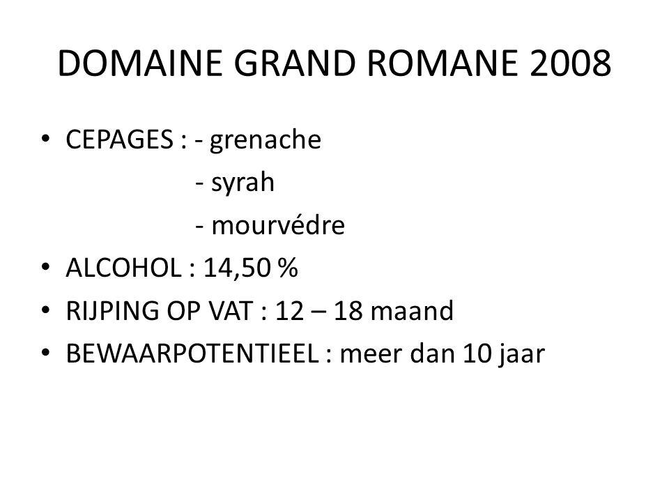 DOMAINE GRAND ROMANE 2008 CEPAGES : - grenache - syrah - mourvédre