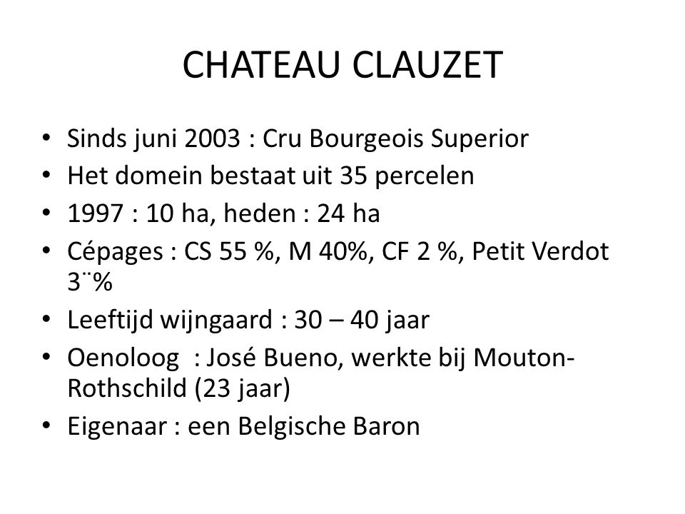 CHATEAU CLAUZET Sinds juni 2003 : Cru Bourgeois Superior