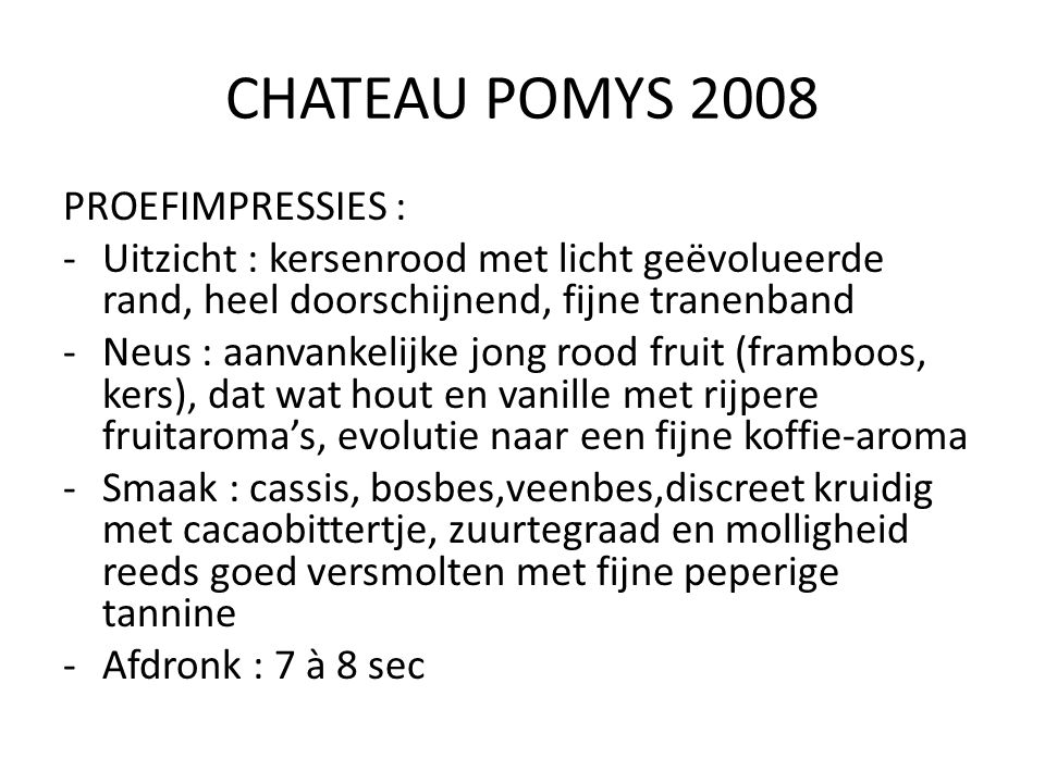 CHATEAU POMYS 2008 PROEFIMPRESSIES :