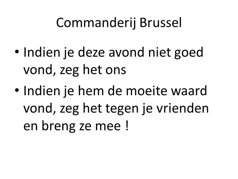 Commanderij Brussel Indien je deze avond niet goed vond, zeg het ons.