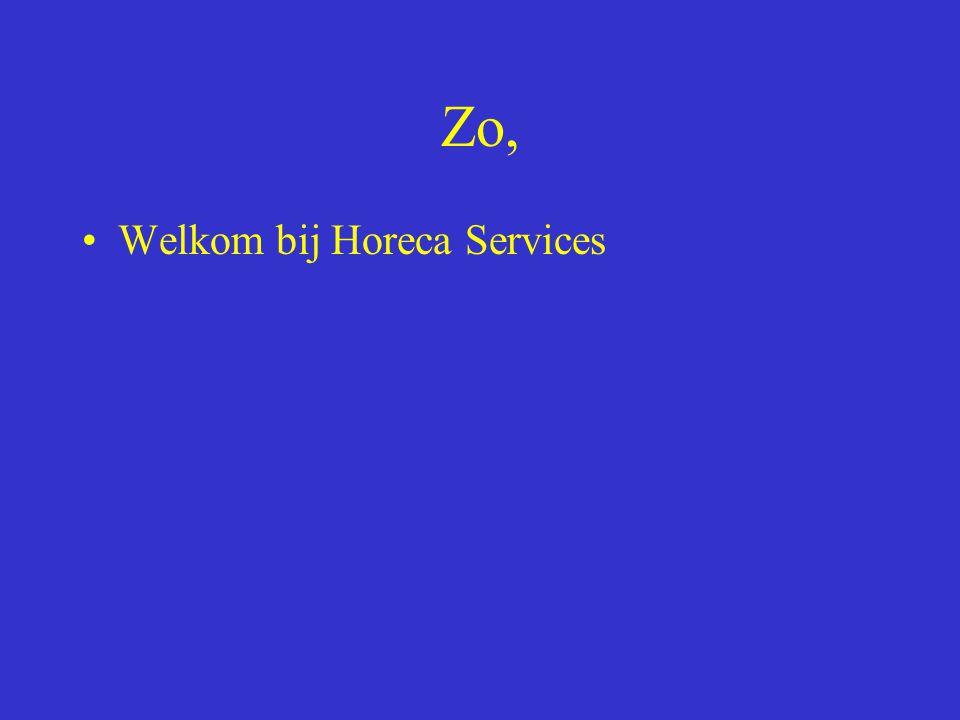 Zo, Welkom bij Horeca Services