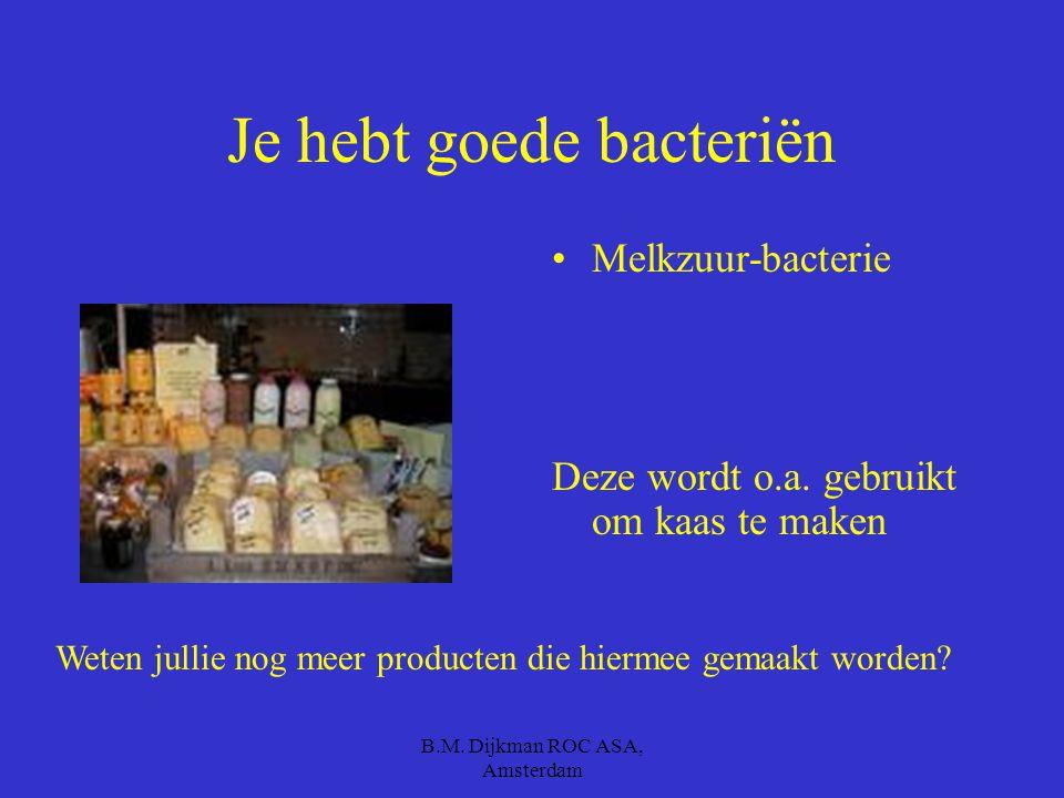Je hebt goede bacteriën