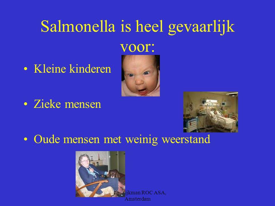 Salmonella is heel gevaarlijk voor: