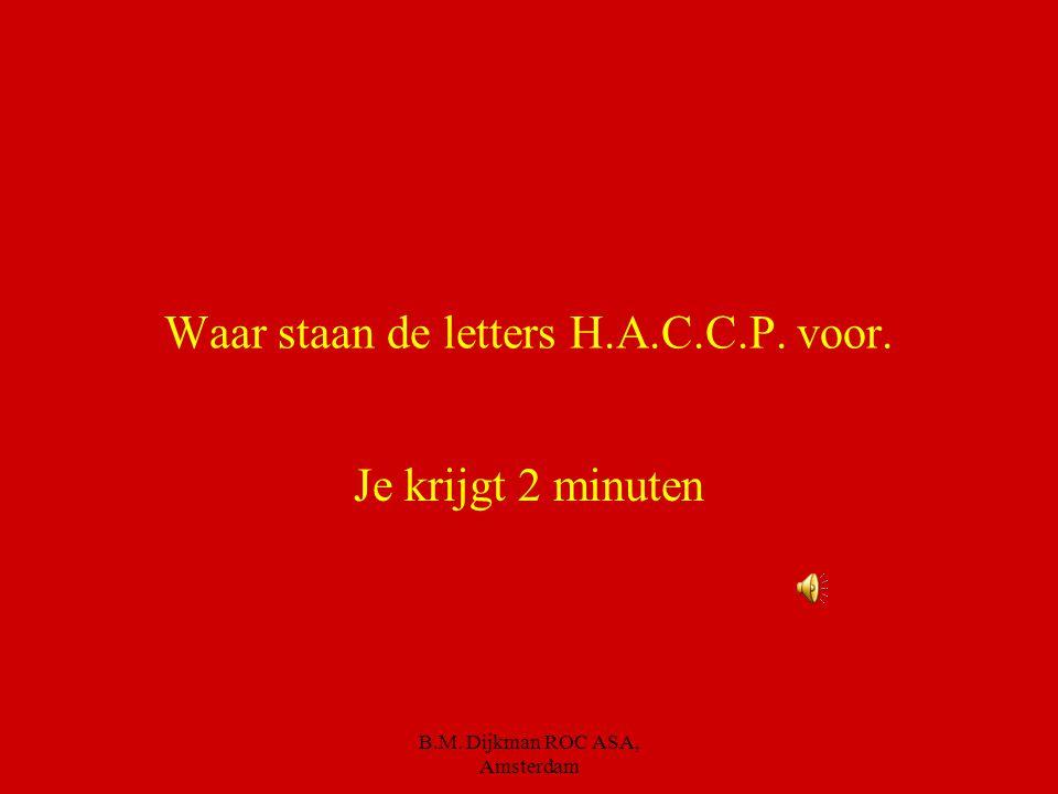 Waar staan de letters H.A.C.C.P. voor.