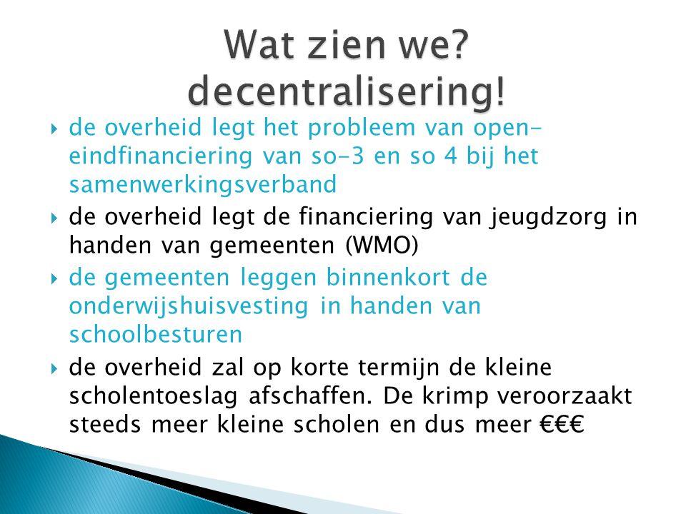 Wat zien we decentralisering!