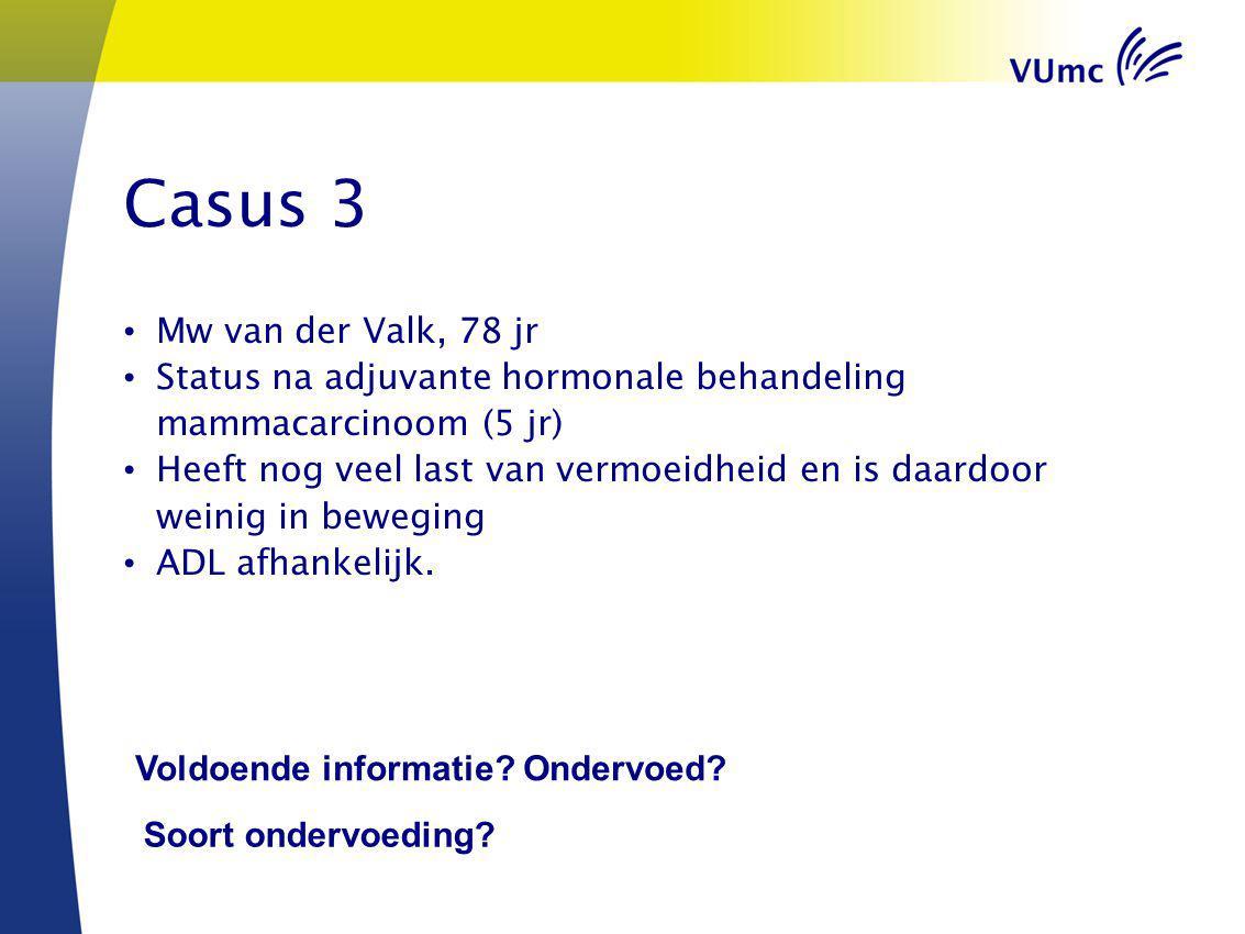 Casus 3 Mw van der Valk, 78 jr. Status na adjuvante hormonale behandeling mammacarcinoom (5 jr)