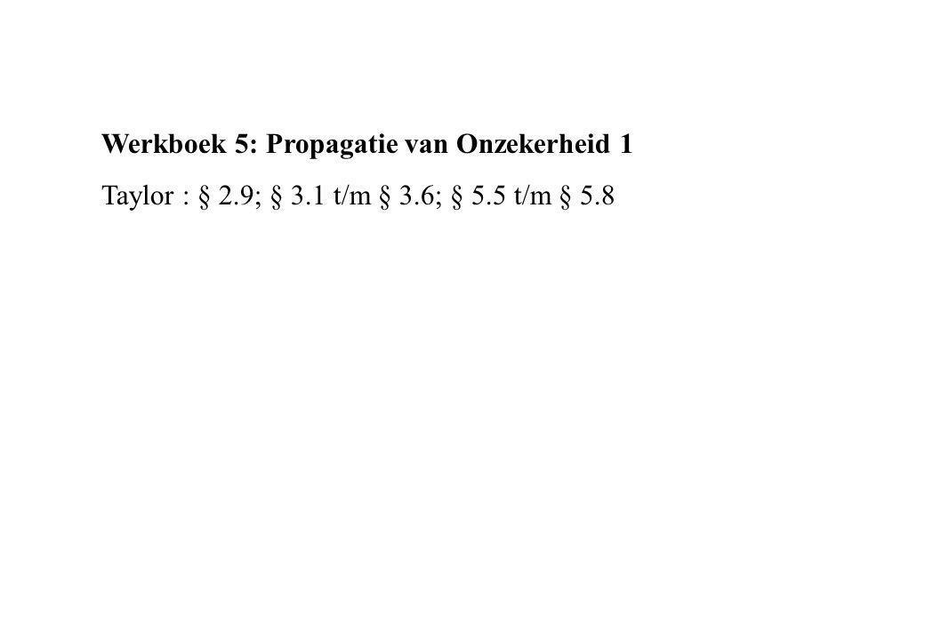 Werkboek 5: Propagatie van Onzekerheid 1
