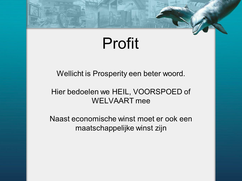 Profit Wellicht is Prosperity een beter woord.