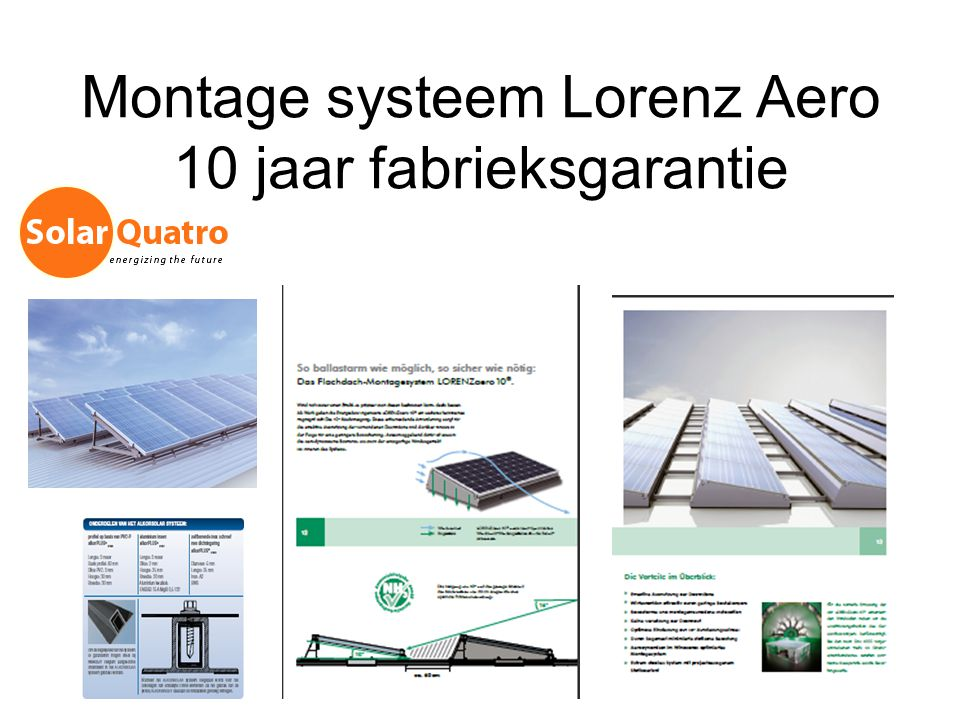 Montage systeem Lorenz Aero 10 jaar fabrieksgarantie