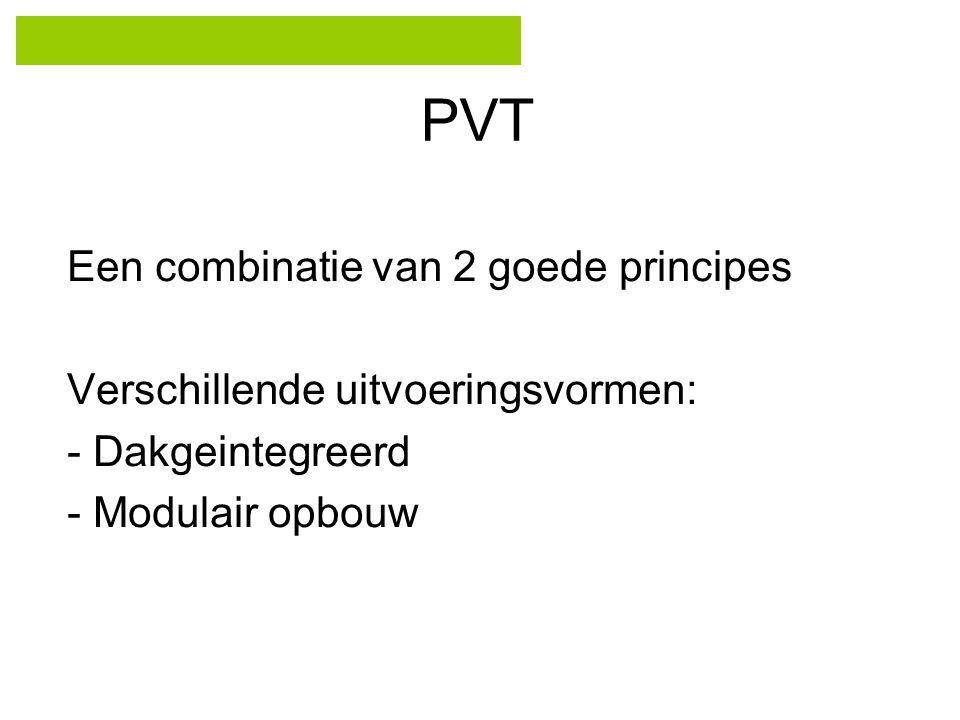 PVT Een combinatie van 2 goede principes