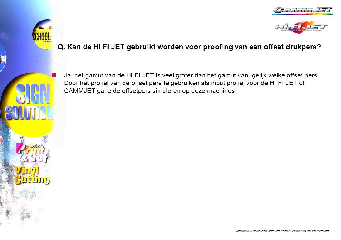 Q. Kan de HI FI JET gebruikt worden voor proofing van een offset drukpers