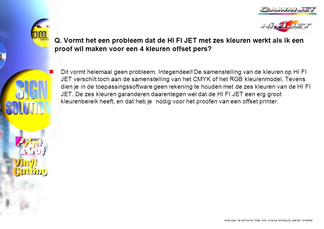 Q. Vormt het een probleem dat de HI FI JET met zes kleuren werkt als ik een proof wil maken voor een 4 kleuren offset pers