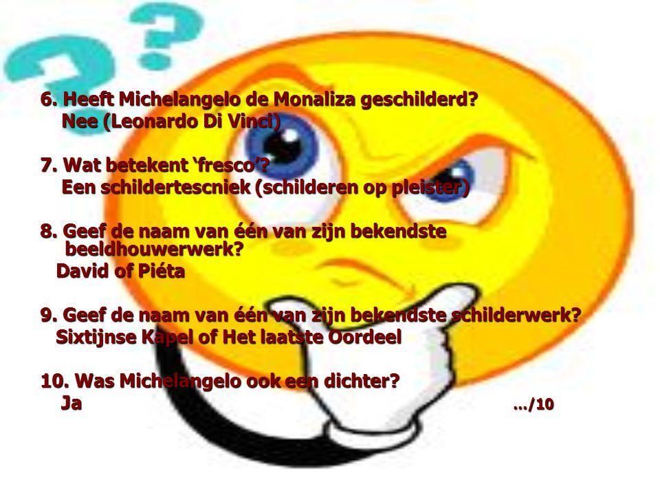6. Heeft Michelangelo de Monaliza geschilderd