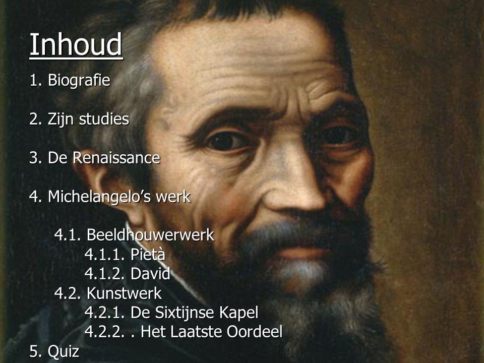 Inhoud 1. Biografie 2. Zijn studies 3. De Renaissance