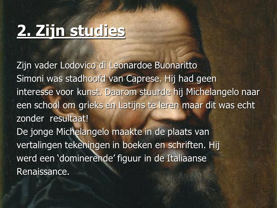 2. Zijn studies Zijn vader Lodovico di Leonardoe Buonaritto
