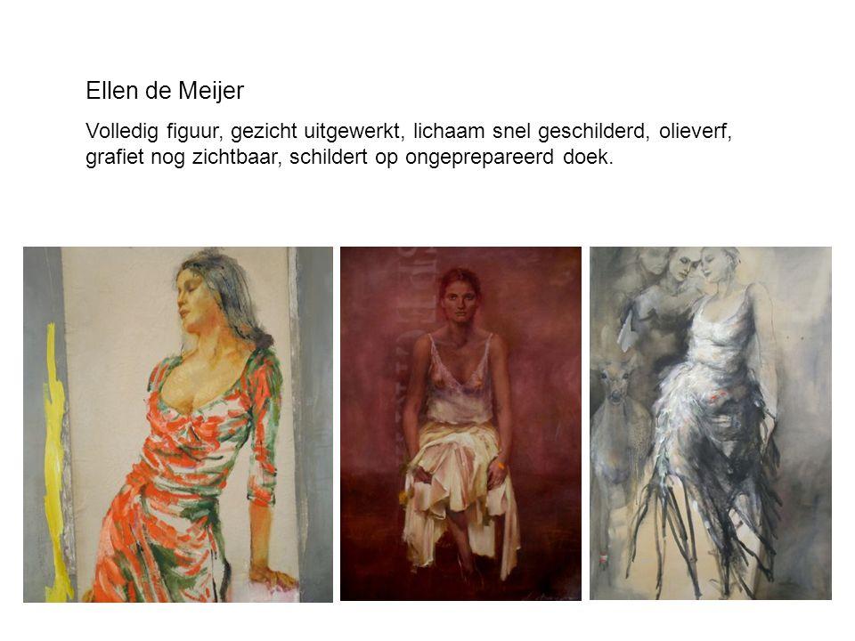 Ellen de Meijer Volledig figuur, gezicht uitgewerkt, lichaam snel geschilderd, olieverf, grafiet nog zichtbaar, schildert op ongeprepareerd doek.