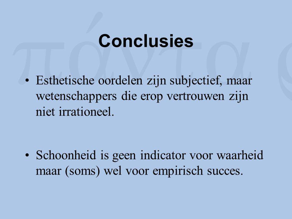 Conclusies Esthetische oordelen zijn subjectief, maar wetenschappers die erop vertrouwen zijn niet irrationeel.