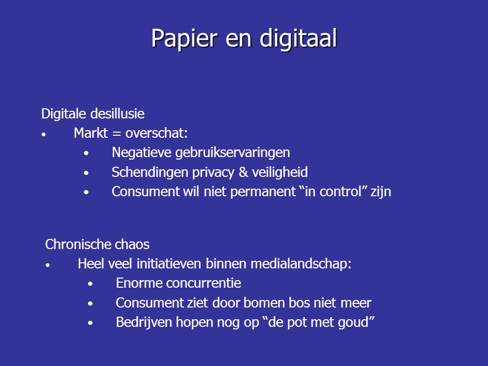 Papier en digitaal Digitale desillusie Markt = overschat:
