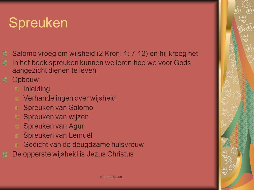 Spreuken Salomo vroeg om wijsheid (2 Kron. 1: 7-12) en hij kreeg het
