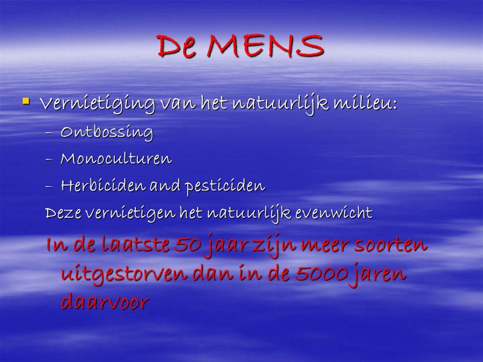 De MENS Vernietiging van het natuurlijk milieu: Ontbossing. Monoculturen. Herbiciden and pesticiden.