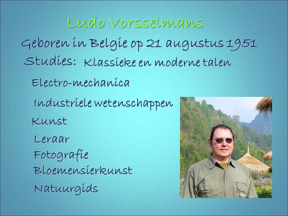 Ludo Vorsselmans Geboren in Belgie op 21 augustus 1951 Studies: