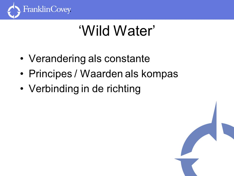 'Wild Water' Verandering als constante Principes / Waarden als kompas