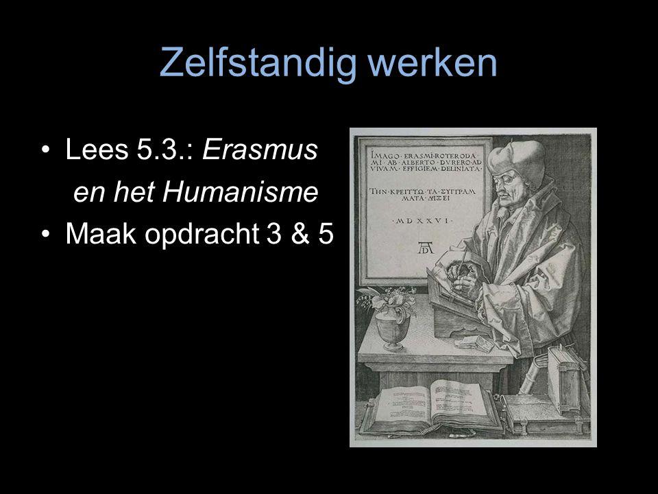 Zelfstandig werken Lees 5.3.: Erasmus en het Humanisme