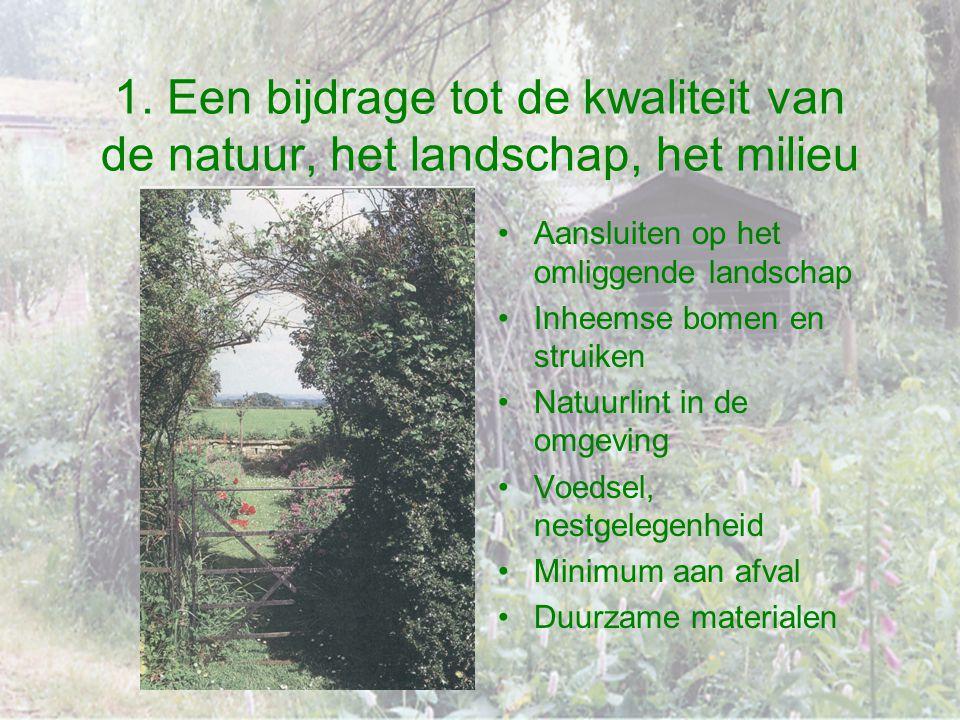 1. Een bijdrage tot de kwaliteit van de natuur, het landschap, het milieu