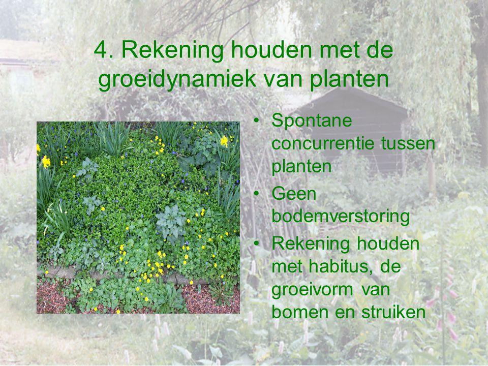 4. Rekening houden met de groeidynamiek van planten