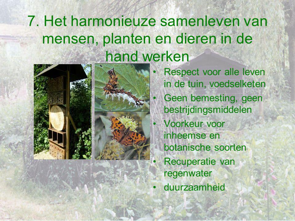 7. Het harmonieuze samenleven van mensen, planten en dieren in de hand werken