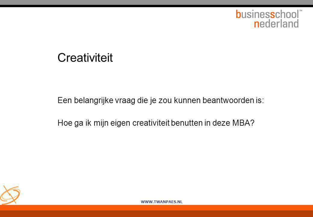 Creativiteit Een belangrijke vraag die je zou kunnen beantwoorden is: