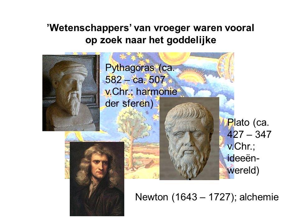 'Wetenschappers' van vroeger waren vooral op zoek naar het goddelijke