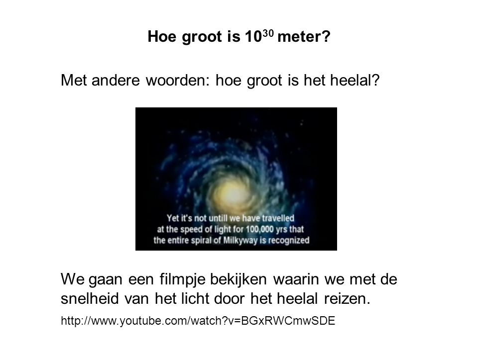Met andere woorden: hoe groot is het heelal