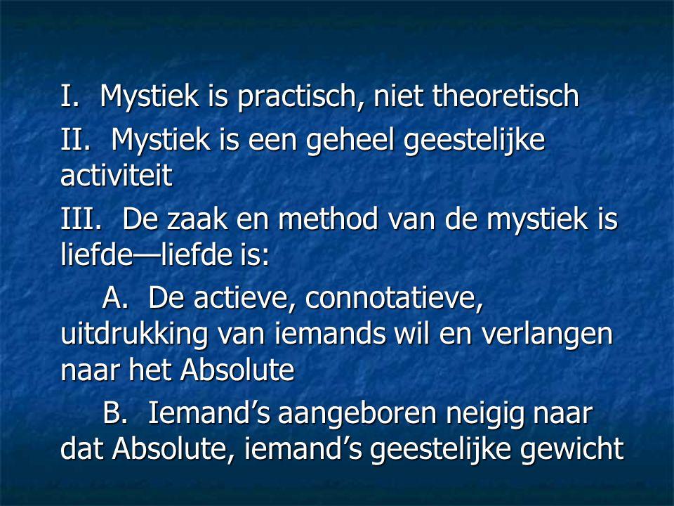 I. Mystiek is practisch, niet theoretisch
