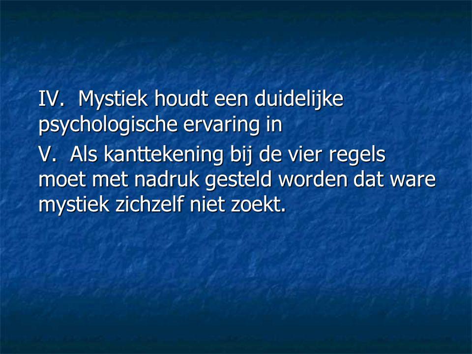 IV. Mystiek houdt een duidelijke psychologische ervaring in