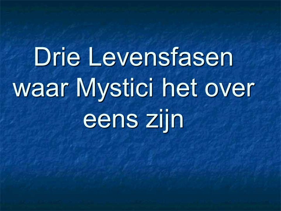 Drie Levensfasen waar Mystici het over eens zijn