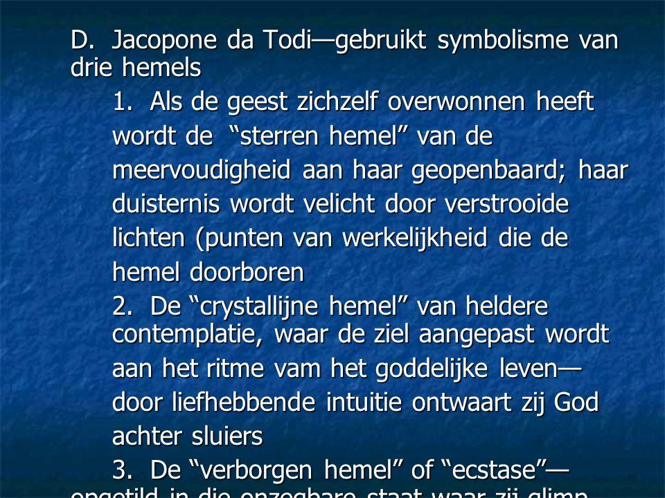 D. Jacopone da Todi—gebruikt symbolisme van drie hemels