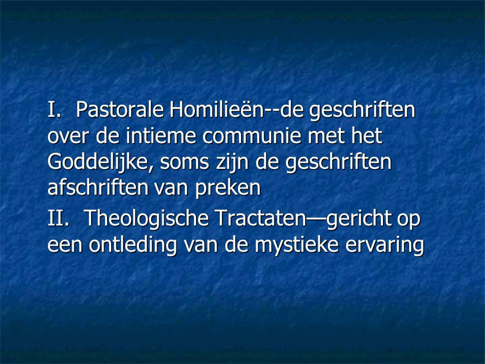 I. Pastorale Homilieën--de geschriften over de intieme communie met het Goddelijke, soms zijn de geschriften afschriften van preken