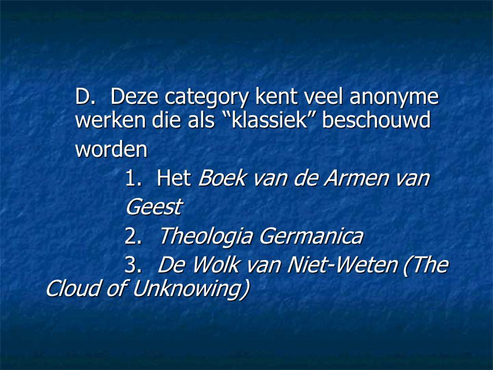 D. Deze category kent veel anonyme werken die als klassiek beschouwd
