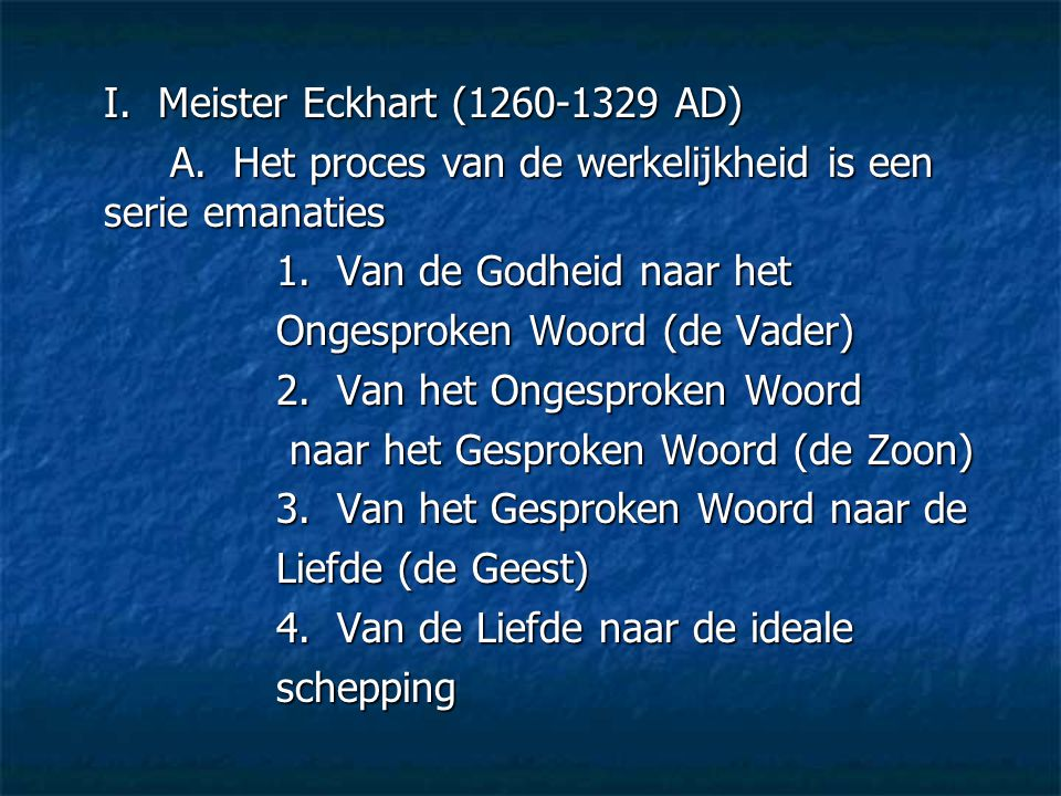 I. Meister Eckhart (1260-1329 AD)