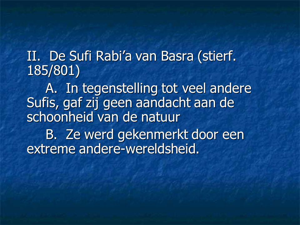 II. De Sufi Rabi'a van Basra (stierf. 185/801)