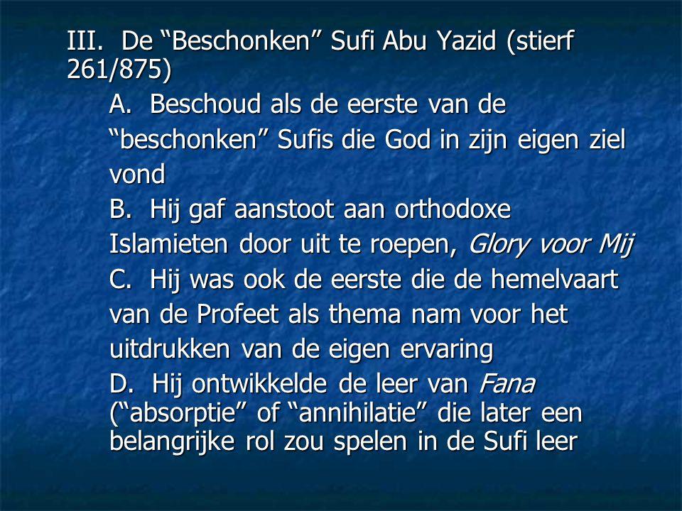 III. De Beschonken Sufi Abu Yazid (stierf 261/875)