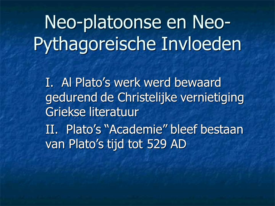 Neo-platoonse en Neo-Pythagoreische Invloeden