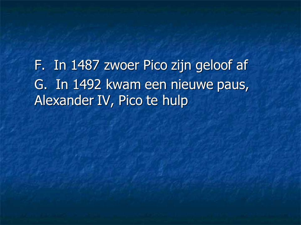 F. In 1487 zwoer Pico zijn geloof af