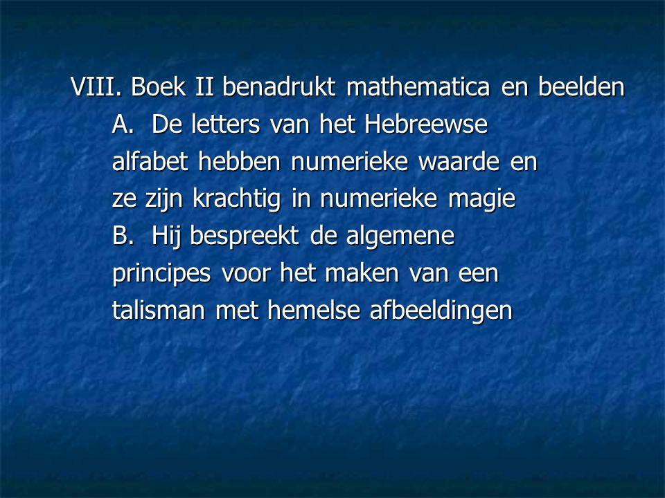 VIII. Boek II benadrukt mathematica en beelden
