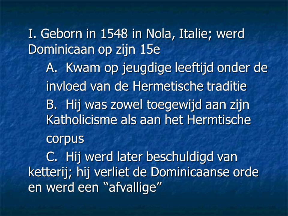 I. Geborn in 1548 in Nola, Italie; werd Dominicaan op zijn 15e