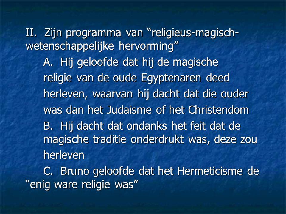 II. Zijn programma van religieus-magisch-wetenschappelijke hervorming