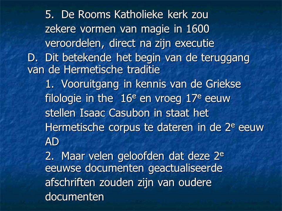 5. De Rooms Katholieke kerk zou